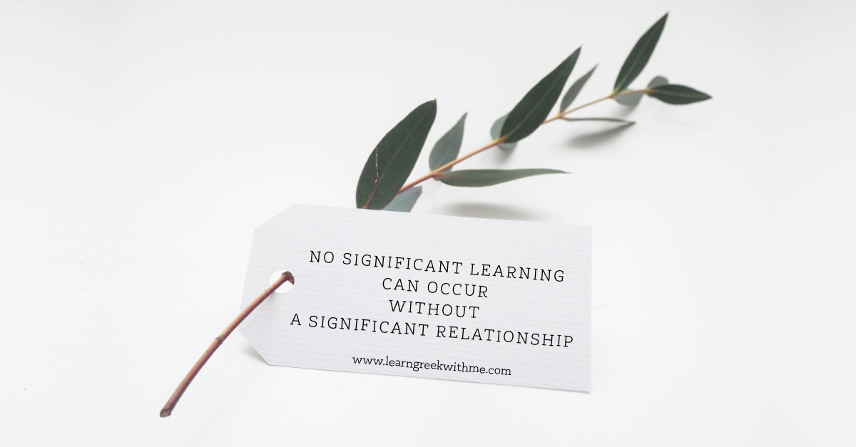 No significant learning can occur without a significant relationship