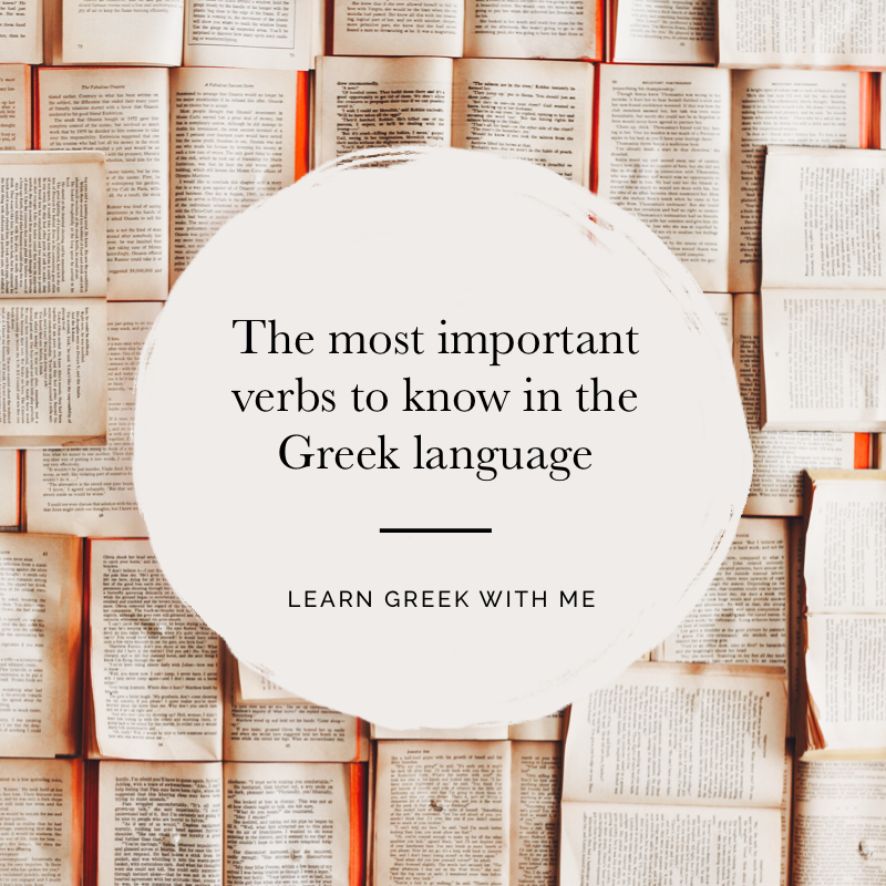 The most important verbs to know in Greek language